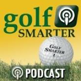Golf Smarter Podcasts